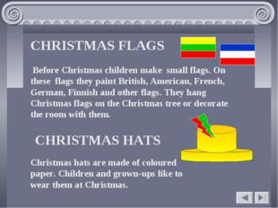 CHRISTMAS FLAGS Before Christmas children make small flags. On these flags th