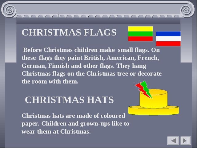 CHRISTMAS FLAGS Before Christmas children make small flags. On these flags th...
