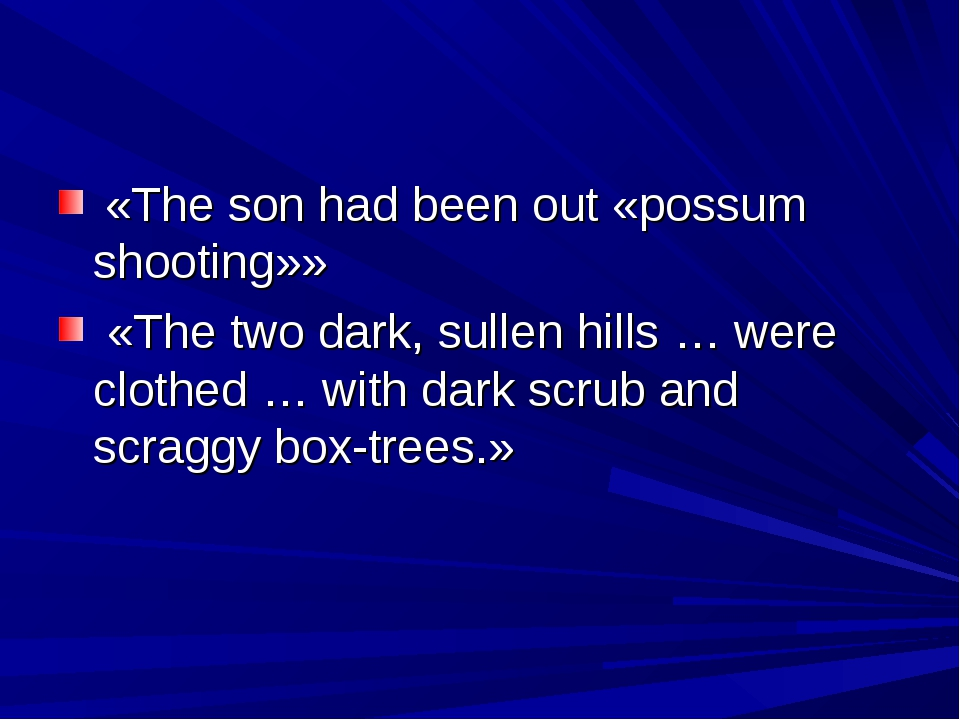 «The son had been out «possum shooting»» «The two dark, sullen hills … were...