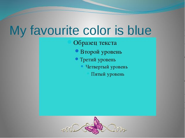 My favourite color is blue