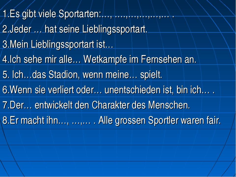 1.Es gibt viele Sportarten:…, ….,…,…,…,… . 2.Jeder … hat seine Lieblingssport...