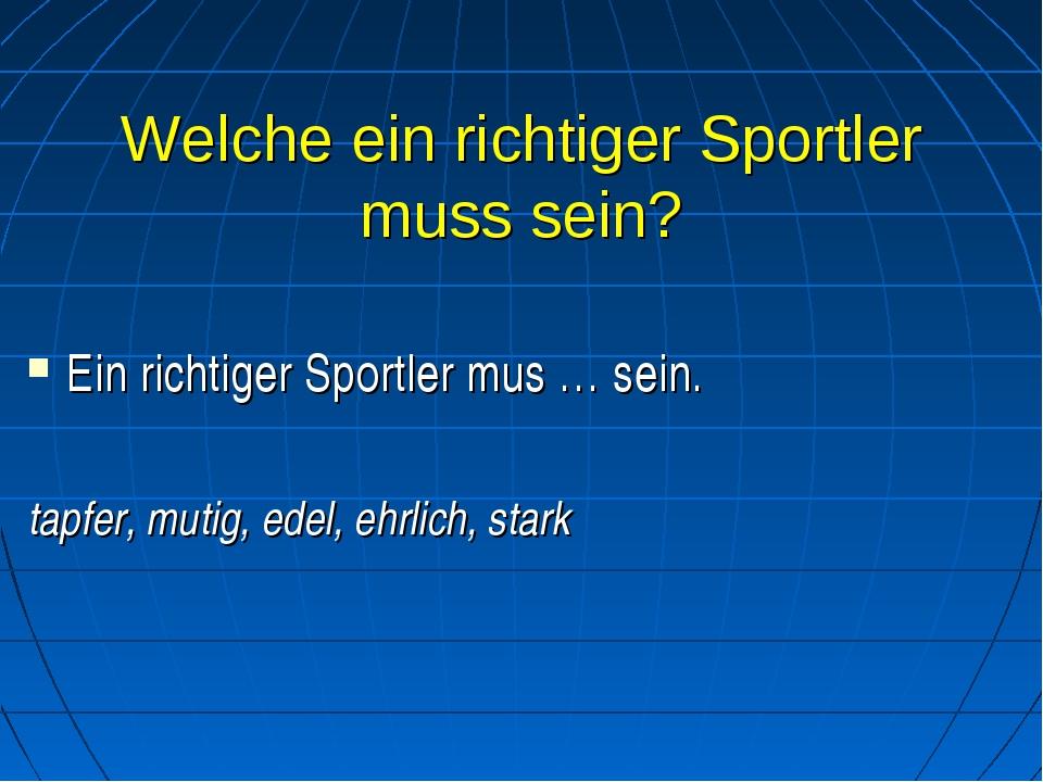 Welche ein richtiger Sportler muss sein? Ein richtiger Sportler mus … sein....