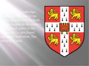 University of Cambridge, University UK, one of the oldest (second after Oxf