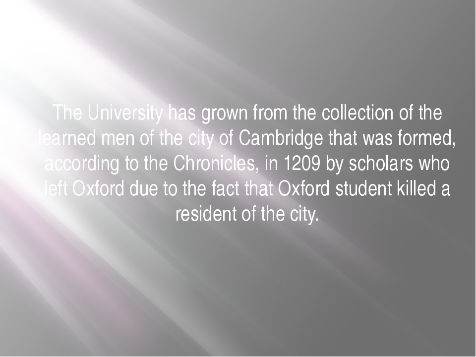 The University has grown from the collection of the learned men of the city o...