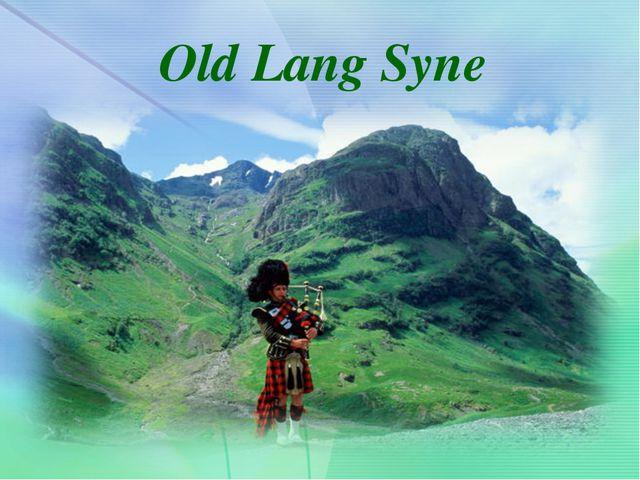 Old Lang Syne