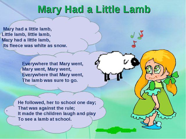 Mary Had a Little Lamb Mary had a little lamb, Little lamb, little lamb, Mary...