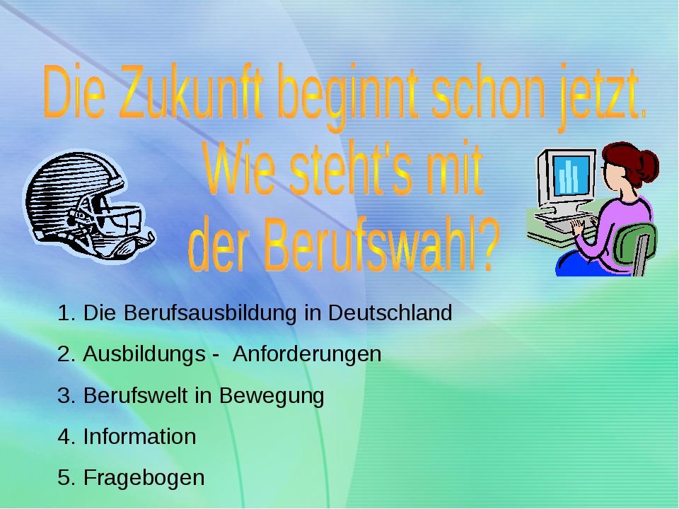 Die Berufsausbildung in Deutschland Ausbildungs - Anforderungen Berufswelt in...