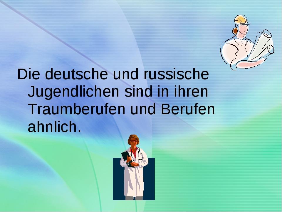 Die deutsche und russische Jugendlichen sind in ihren Traumberufen und Berufe...