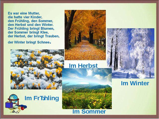 Im Herbst Im Winter Im Frǜhling Im Sommer