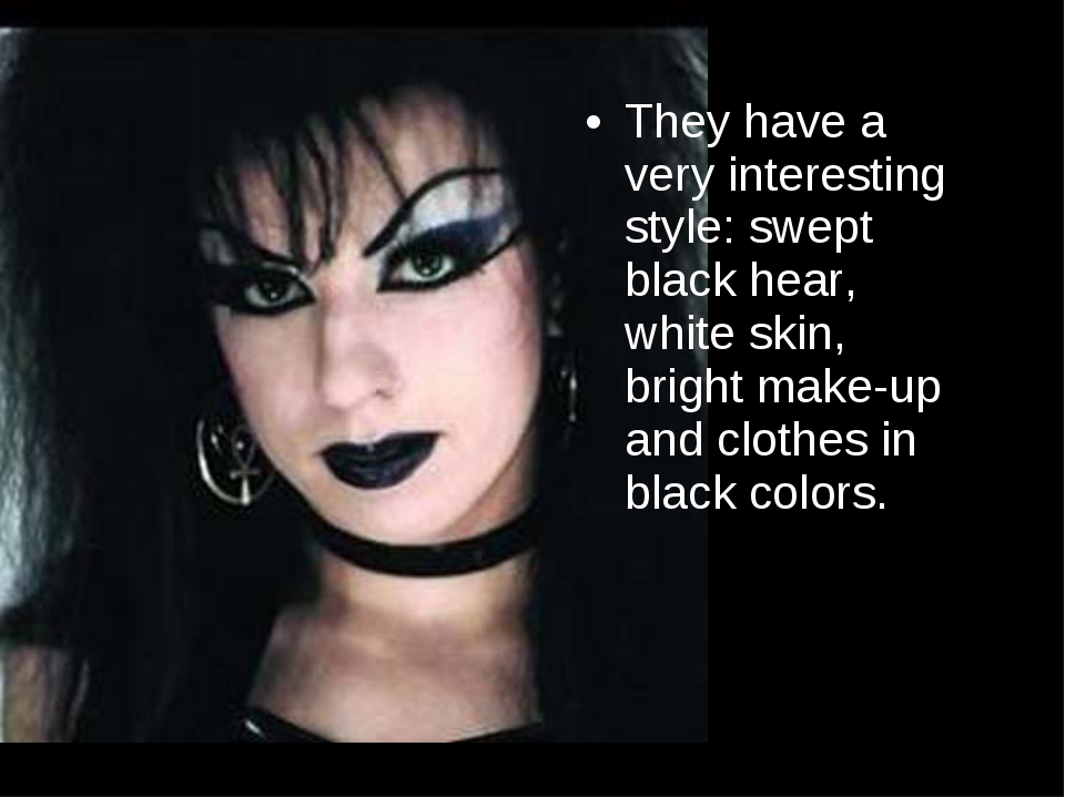 They have a very interesting style: swept black hear, white skin, bright make...