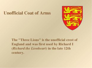 "Unofficial Coat of Arms The ""Three Lions"" is the unofficial crest of England"