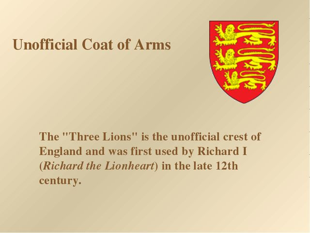"Unofficial Coat of Arms The ""Three Lions"" is the unofficial crest of England..."