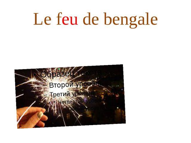 Le feu de bengale
