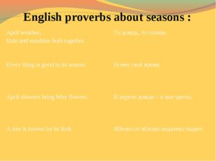 English proverbs about seasons : April weather, Rain and sunshine both togeth