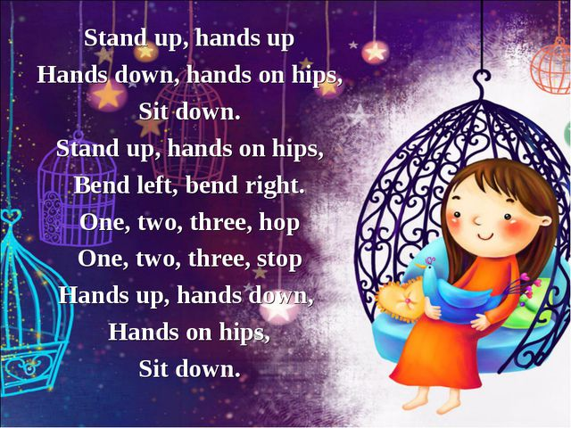 Stand up, hands up Hands down, hands on hips, Sit down. Stand up, hands on hi...