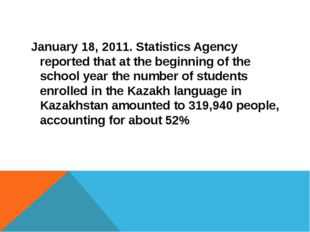 January 18, 2011. Statistics Agency reported that at the beginning of the sc