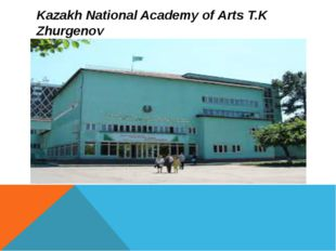 Kazakh National Academy of Arts T.K Zhurgenov