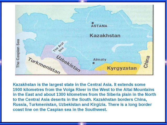 Kazakhstan is the largest state in the Central Asia. It extends some 1900 kil...