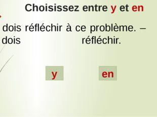 Choisissez entre y et en y en Tu dois réfléchir à ce problème. – Tu dois réfl
