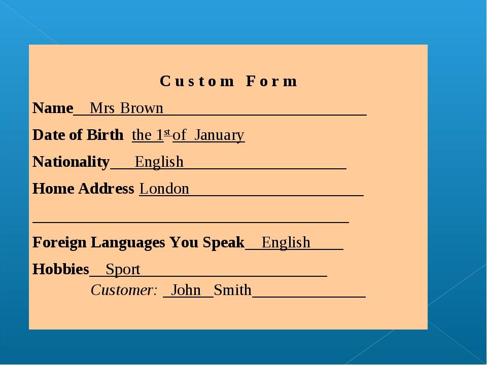 C u s t o m F o r m Name__Mrs Brown_________________________ Date of Birth t...