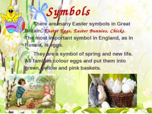 Symbols There are many Easter symbols in Great Britain: Easter Eggs, Easter
