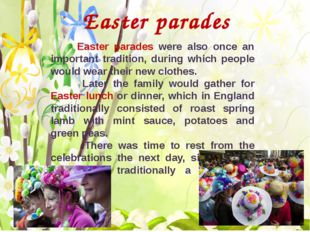 Easter parades Easter parades were also once an important tradition, during