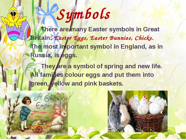 Symbols There are many Easter symbols in Great Britain: Easter Eggs, Easter...