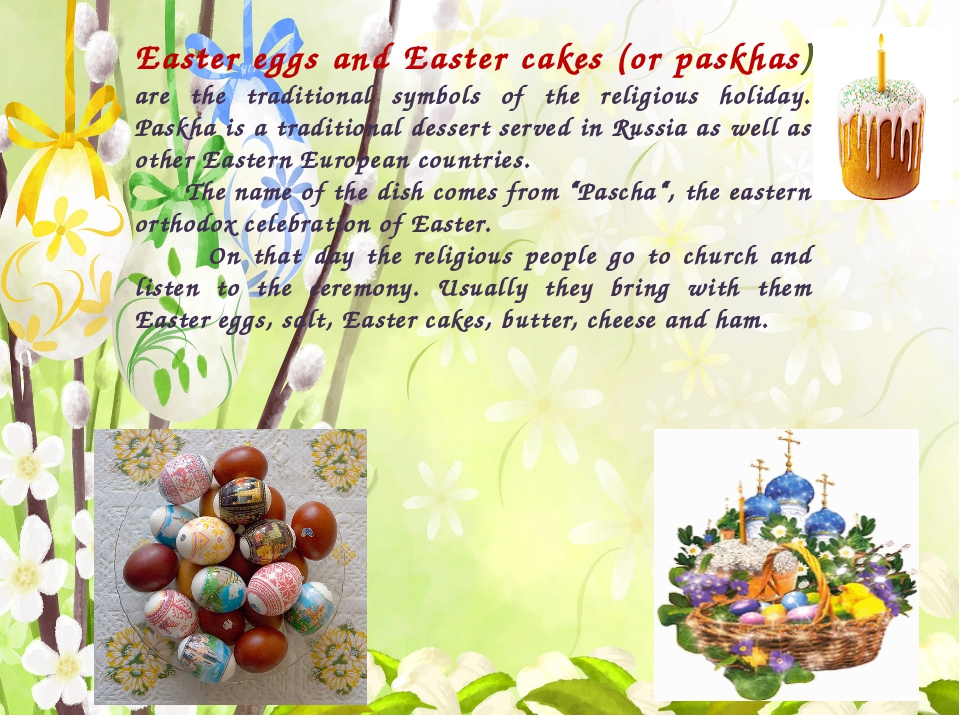 Easter eggs and Easter cakes (or paskhas) are the traditional symbols of the...