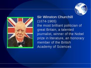 Sir Winston Churchill (1874-1965) the most brilliant politician of great Brit