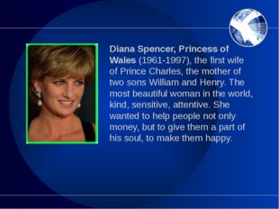 Diana Spencer, Princess of Wales (1961-1997), the first wife of Prince Charle
