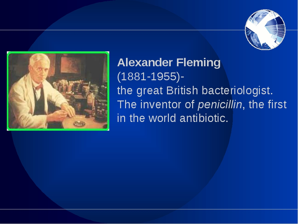 Alexander Fleming (1881-1955)- the great British bacteriologist. The inventor...
