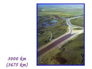 3000 km (3675 km)
