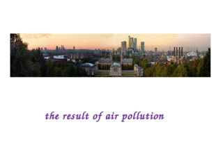 the result of air pollution