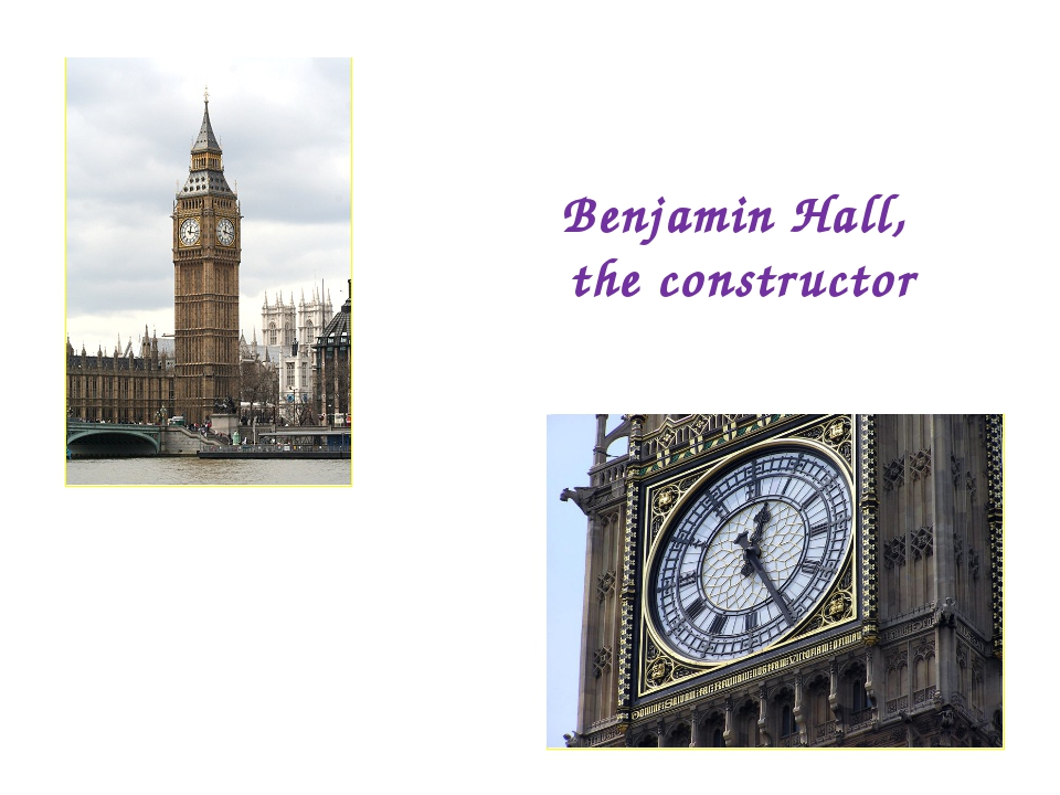 Benjamin Hall, the constructor