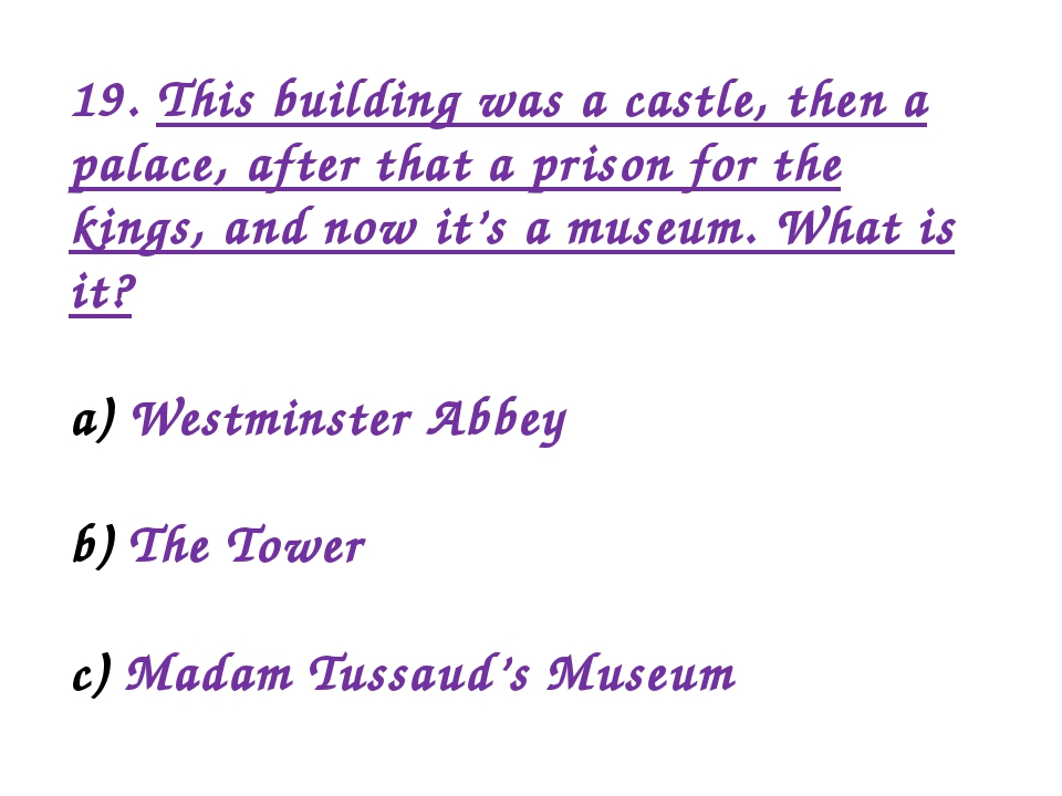 19. This building was a castle, then a palace, after that a prison for the ki...