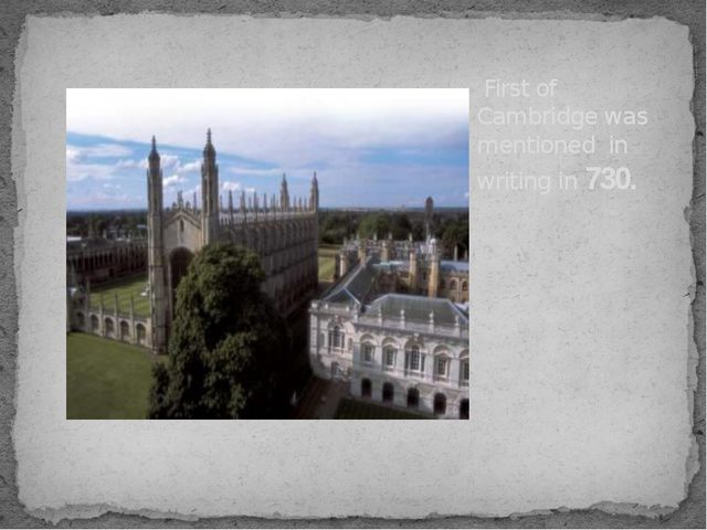 First of Cambridge was mentioned in writing in 730.