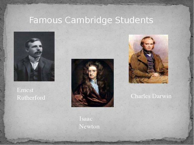 Famous Cambridge Students Ernest Rutherford Isaac Newton Charles Darwin