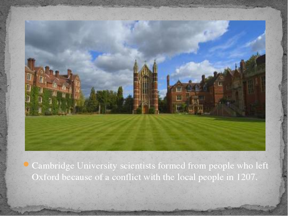 Cambridge University scientists formed from people who left Oxford because of...