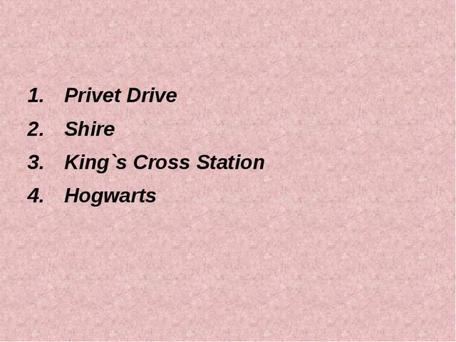 Privet Drive Shire King`s Cross Station Hogwarts