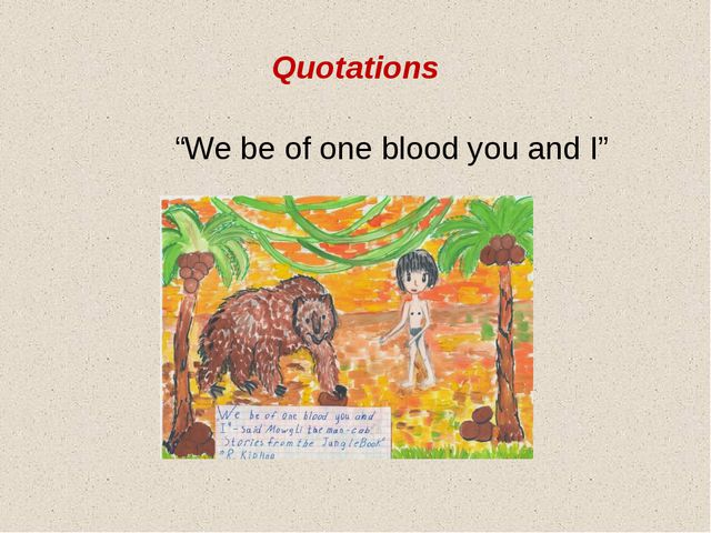 "Quotations ""We be of one blood you and I"""
