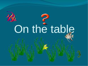 On the table