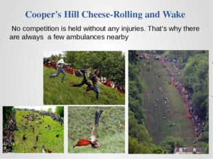 Cooper's Hill Cheese-Rolling and Wake No competition is held without any inju