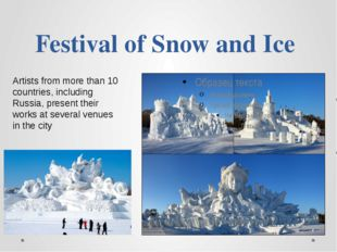 Festival of Snow and Ice Artists from more than 10 countries, including Russi