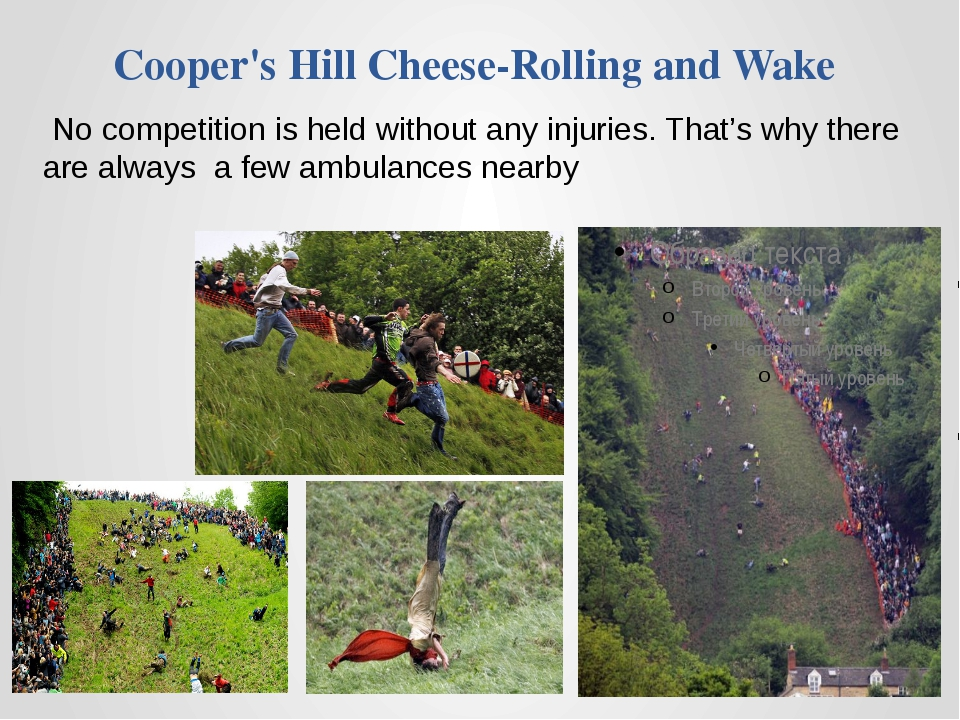 Cooper's Hill Cheese-Rolling and Wake No competition is held without any inju...