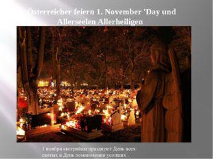 Österreicher feiern 1. November 'Day und Allerseelen Allerheiligen . 1 ноября