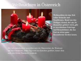 Weihnachten in Österreich Weihnachten ist eine Zeit voller Bräuche und Tradit