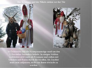 Der Krampus und der Nikolo stehen vor der Tür In Österreich sind die Krampusu