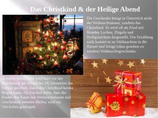 Das Christkind & der Heilige Abend Die Geschenke bringt in Österreich nicht d