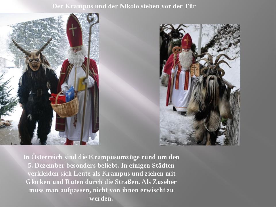 Der Krampus und der Nikolo stehen vor der Tür In Österreich sind die Krampusu...