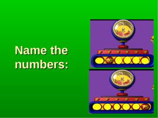 Name the numbers: